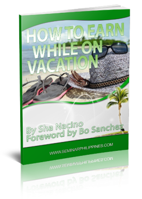 How to Earn While on Vacation; Foreword by Bo Sanchez