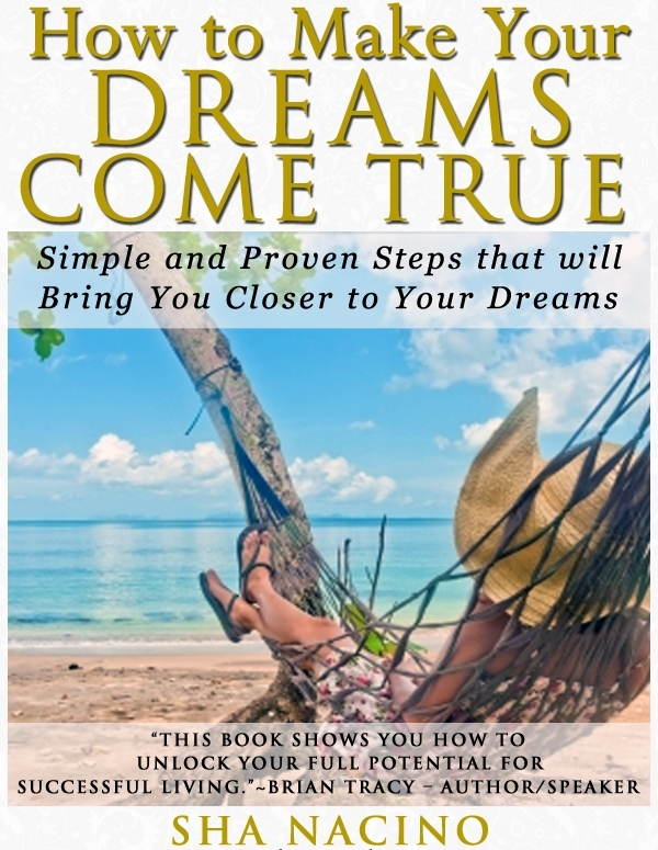 How to Make Your Dreams Come True by Sha Nacino